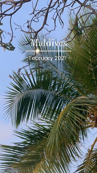 Maldives -February 2021 -