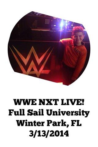 WWE NXT LIVE! Full Sail University Winter Park, FL 3/13/2014
