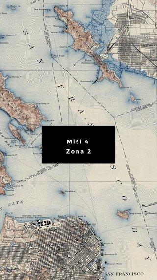 Misi 4 Zona 2