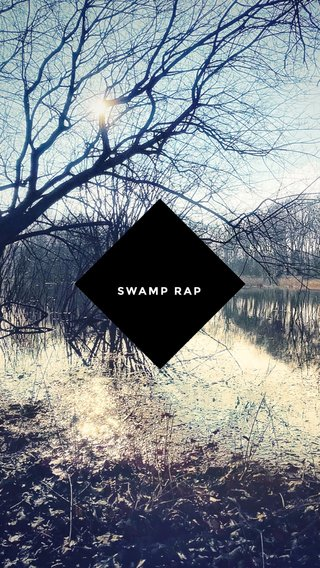 SWAMP RAP