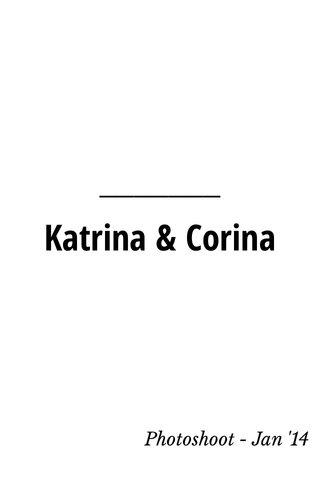 Katrina & Corina Photoshoot - Jan '14