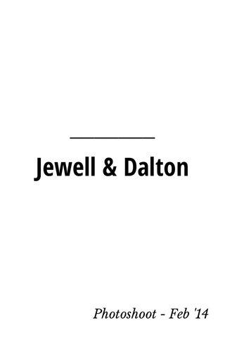 Jewell & Dalton Photoshoot - Feb '14