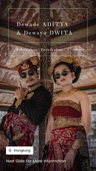 Dewade ADITYA & Dewayu DWITA Next Slide For More Information. Pawiwahan//Pernikahan 02042021