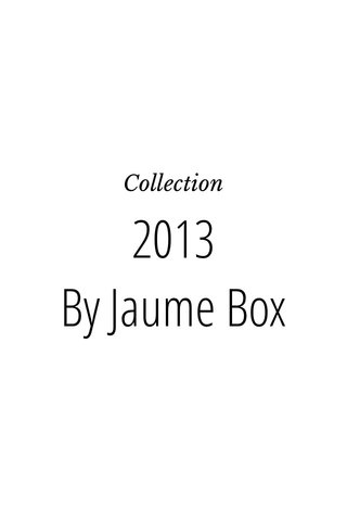 2013 By Jaume Box Collection