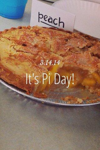 It's Pi Day! 3.14.14