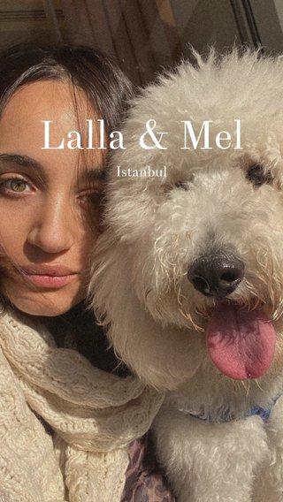 Lalla & Mel Istanbul