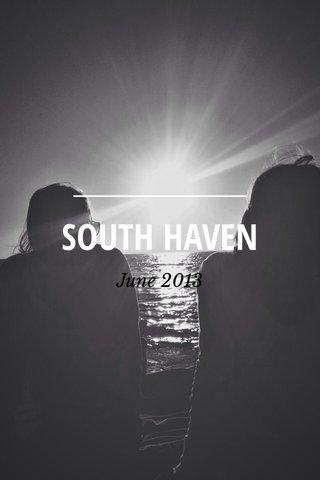 SOUTH HAVEN June 2013