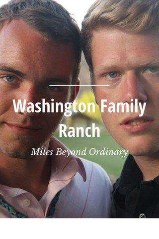 Washington Family Ranch Miles Beyond Ordinary