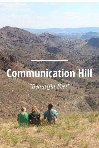 """Communication Hill """"Beautiful Feet"""""""