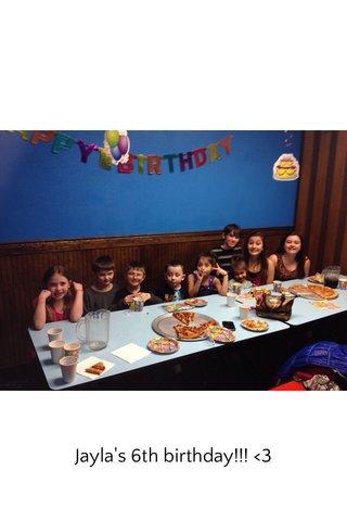 Jayla's 6th birthday!!! <3