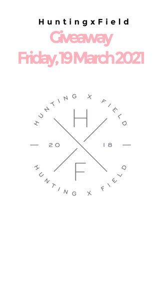 Giveaway Friday, 19 March 2021 HuntingxField