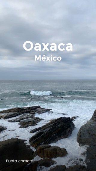 Oaxaca México Punta cometa.