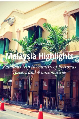 Malaysia Highlights Fabulous trip to country of Petronas Towers and 4 nationalities