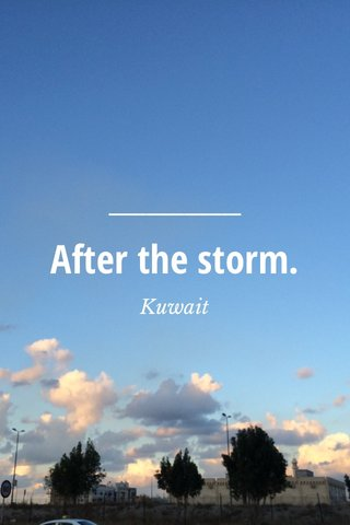 After the storm. Kuwait