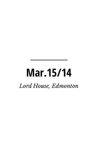 Mar.15/14 Lord House, Edmonton