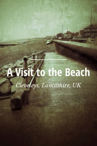 A Visit to the Beach Cleveleys, Lancashire, UK