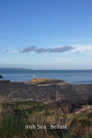 Irish Sea : Belfast