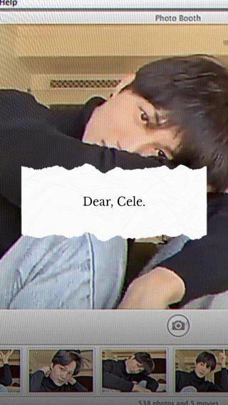 Dear, Cele.