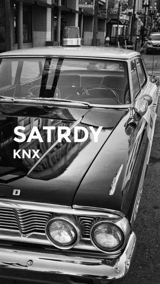 SATRDY KNX