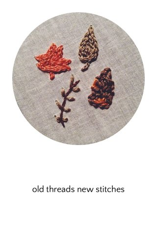 old threads new stitches