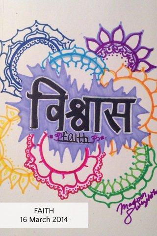 FAITH 16 March 2014