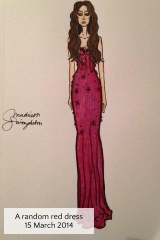 A random red dress 15 March 2014