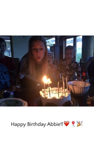 Happy Birthday Abbie!!❤️🎈🎉