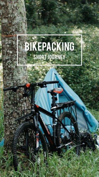 Bikepacking Short journey