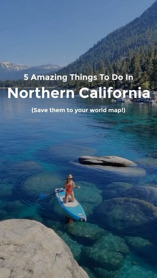Northern California 5 Amazing Things To Do In (Save them to your world map!)