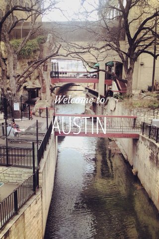 AUSTIN Welcome to