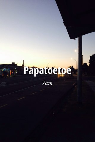 Papatoetoe 7am