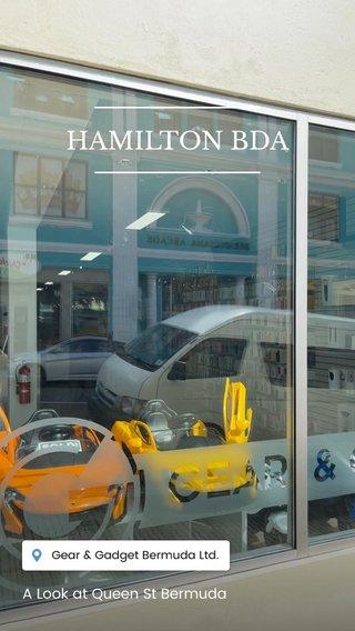 HAMILTON BDA A Look at Queen St Bermuda