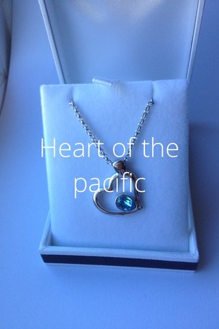 Heart of the pacific