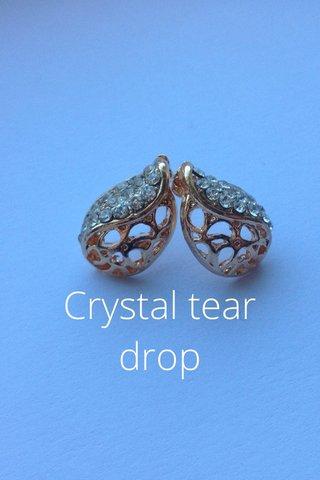 Crystal tear drop