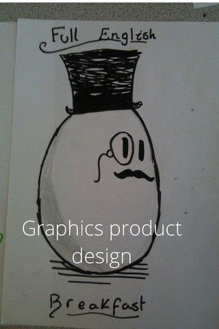 Graphics product design