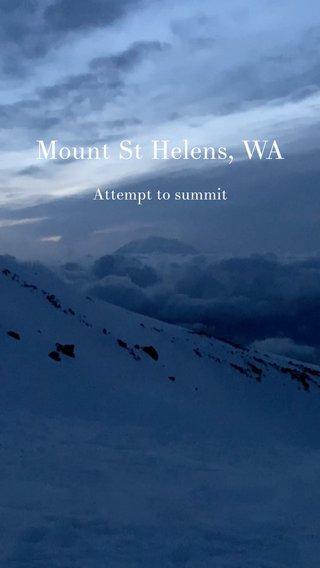 Mount St Helens, WA Attempt to summit