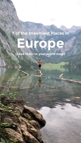 Europe 7 of the Dreamiest Places in (Save them to your world map!)