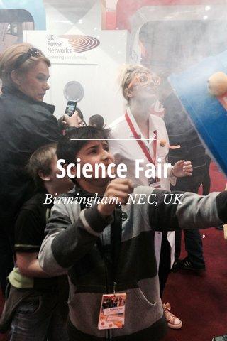 Science Fair Birmingham, NEC, UK