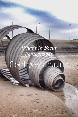 Cleveleys ~ Lancashire What's In Focus Photography