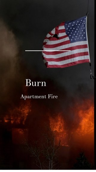 Burn Apartment Fire