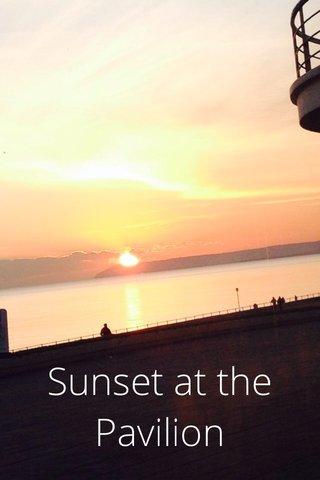 Sunset at the Pavilion