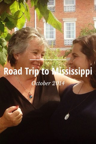Road Trip to Mississippi October 2014