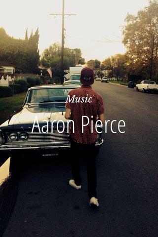Aaron Pierce Music