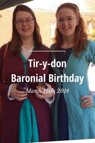 Tir-y-don Baronial Birthday March 15th, 2014