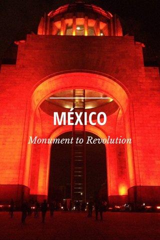 MÉXICO Monument to Revolution