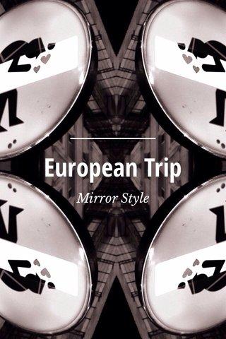 European Trip Mirror Style
