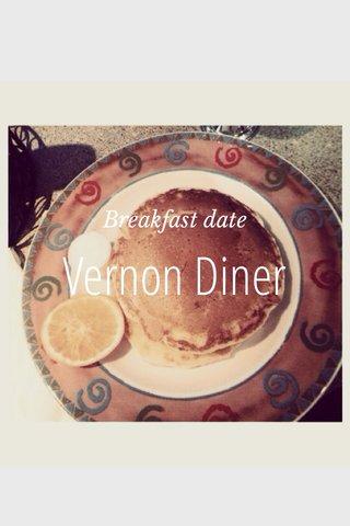 Vernon Diner Breakfast date