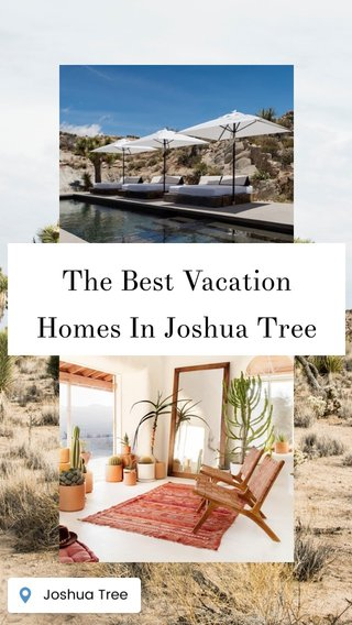 The Best Vacation Homes In Joshua Tree