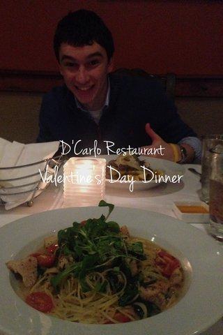 Valentine's Day Dinner D'Carlo Restaurant