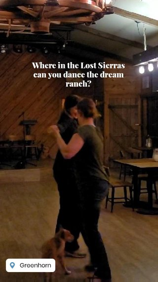 Where in the Lost Sierras can you dance the dream ranch?